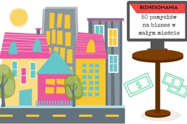 50 pomysłów na biznes w małym mieście