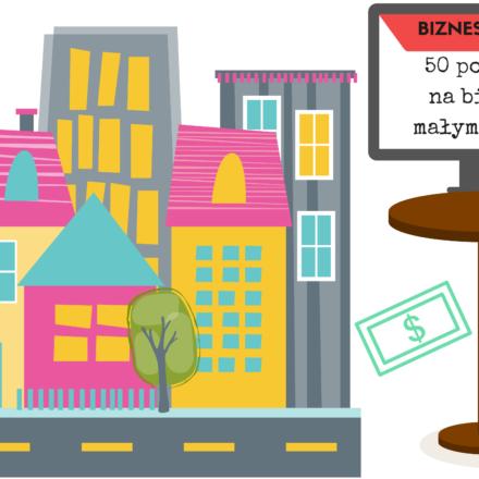 Pomysł na biznes w małym mieście … ? 50 propozycji !