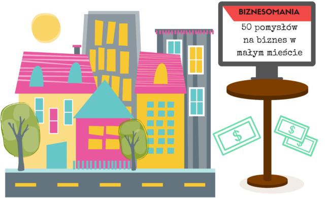 7a0fe41da9 Pomysł na biznes w małym mieście ...   - 50 propozycji !