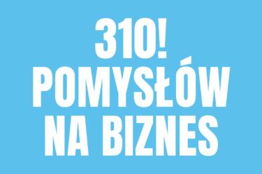 310! pomysłów na biznes